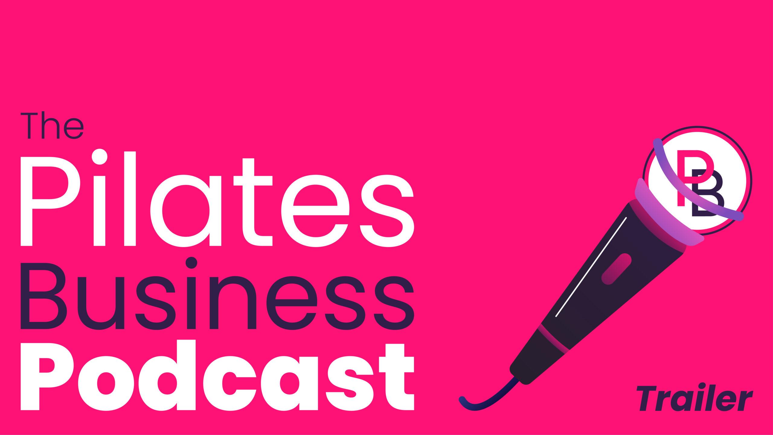 pilates business podcast trailer